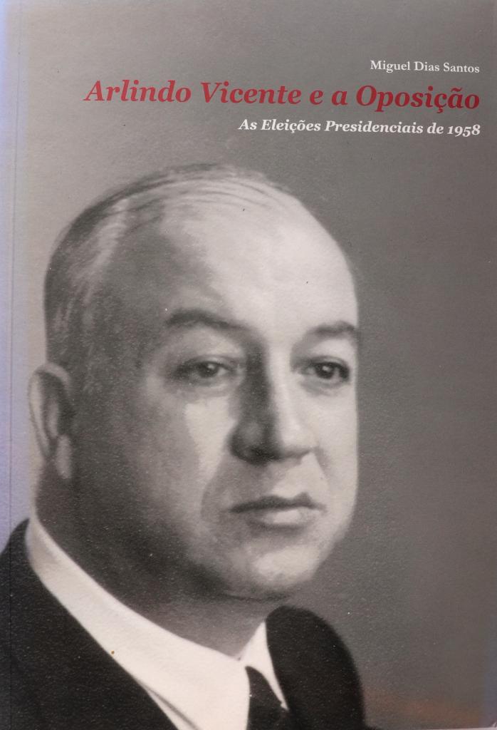 Arlindo Vicente e a Oposição ? As Eleições Presidenciais de 1958